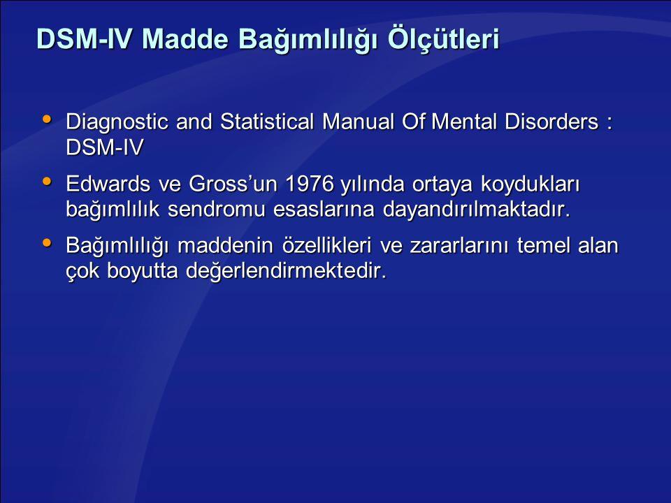 DSM-IV Madde Bağımlılığı Ölçütleri