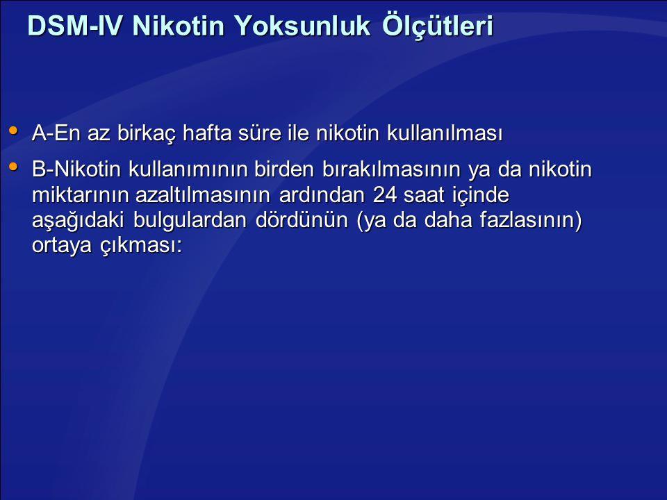 DSM-IV Nikotin Yoksunluk Ölçütleri