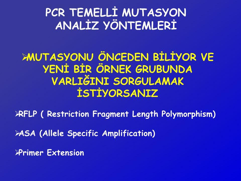 PCR TEMELLİ MUTASYON ANALİZ YÖNTEMLERİ