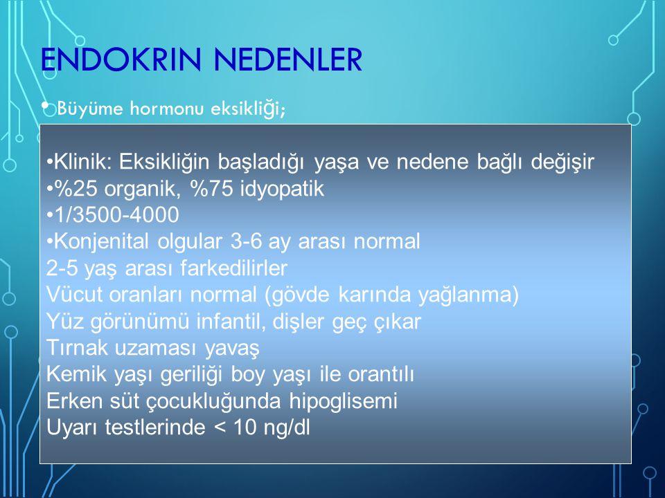 Endokrin Nedenler Büyüme hormonu eksikliği;