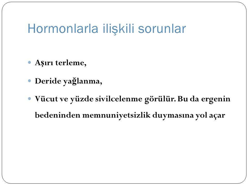 Hormonlarla ilişkili sorunlar