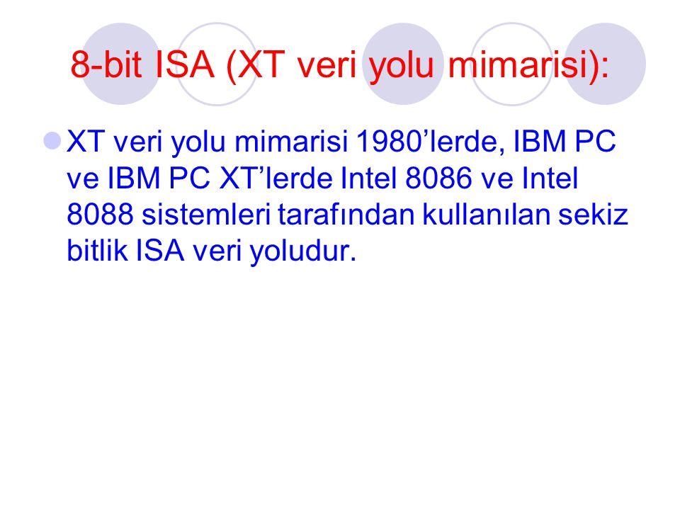 8-bit ISA (XT veri yolu mimarisi):