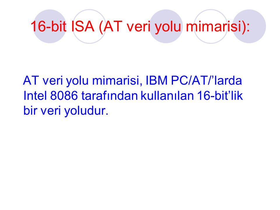 16-bit ISA (AT veri yolu mimarisi):