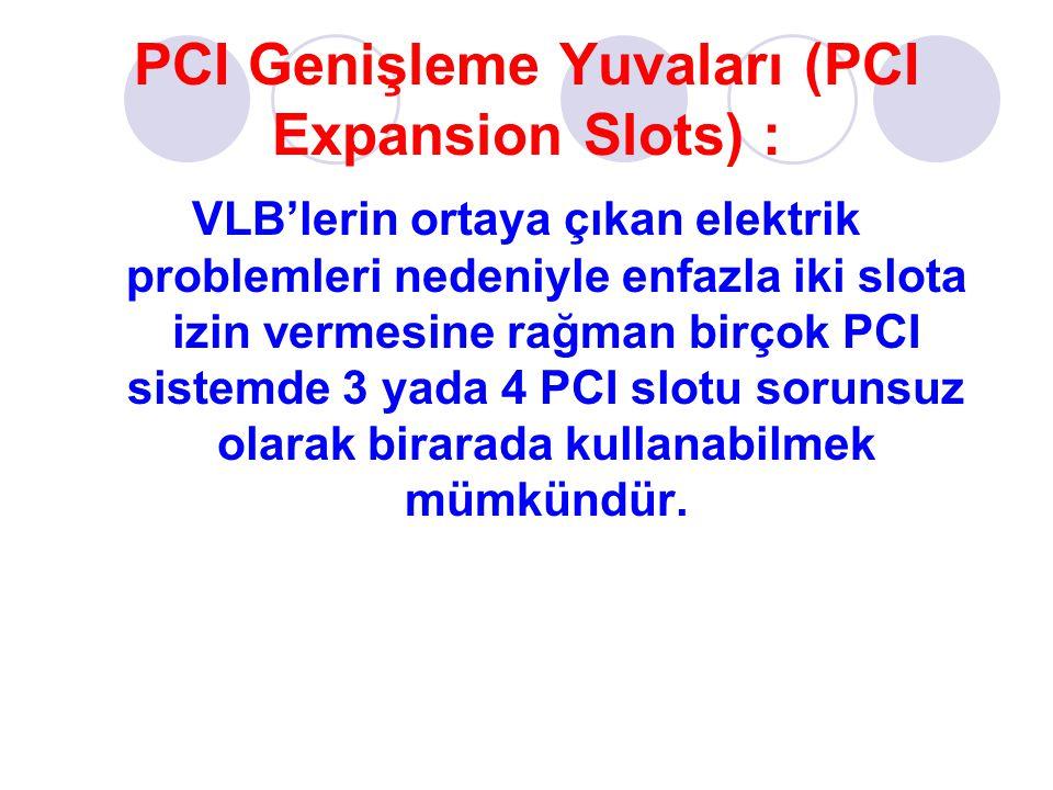 PCI Genişleme Yuvaları (PCI Expansion Slots) :