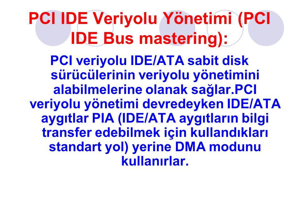 PCI IDE Veriyolu Yönetimi (PCI IDE Bus mastering):