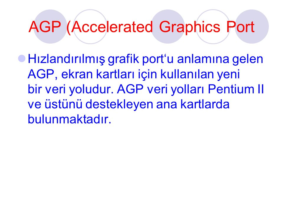 AGP (Accelerated Graphics Port