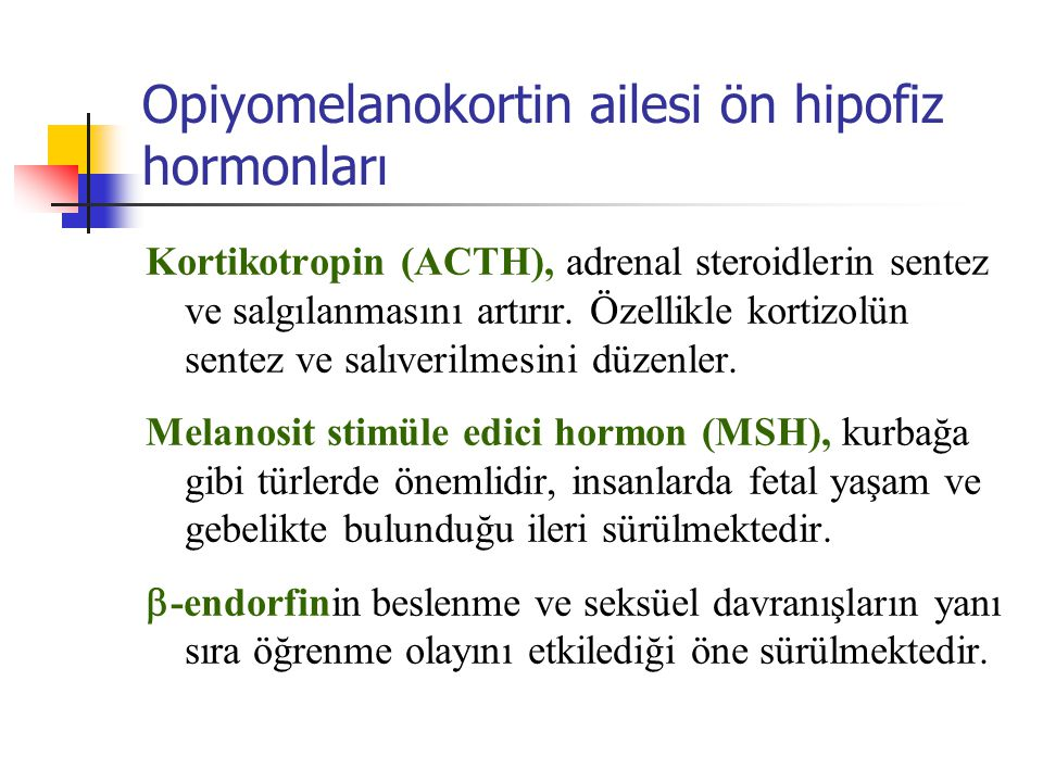 Opiyomelanokortin ailesi ön hipofiz hormonları