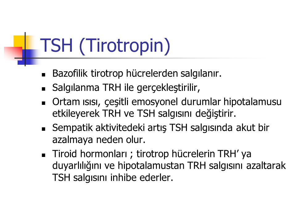 TSH (Tirotropin) Bazofilik tirotrop hücrelerden salgılanır.