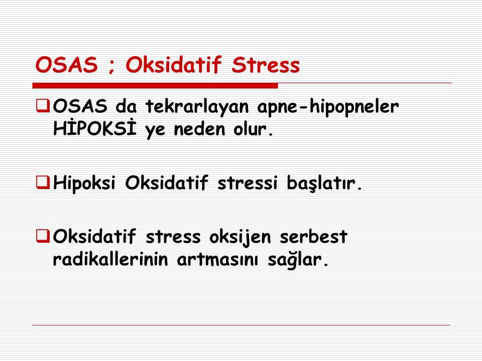 OSAS ; Oksidatif Stress