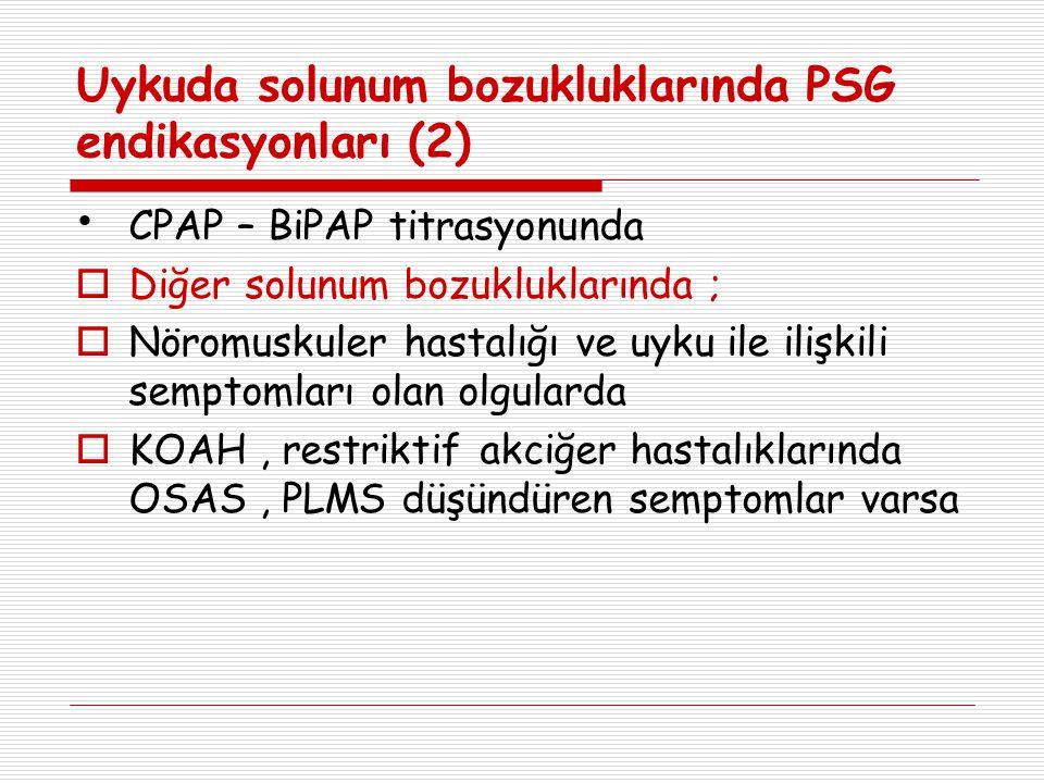 Uykuda solunum bozukluklarında PSG endikasyonları (2)