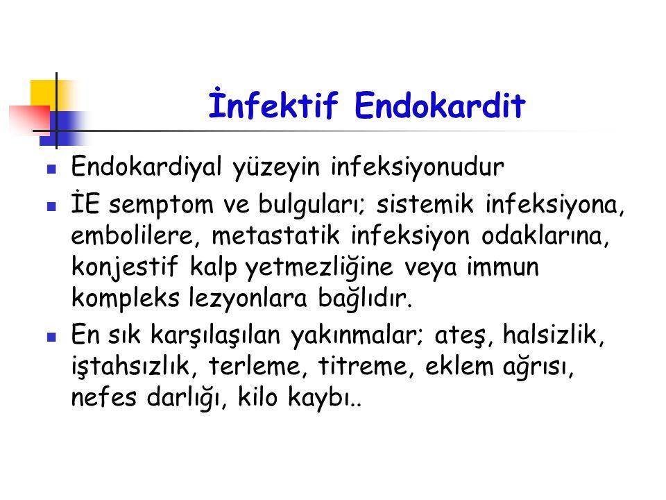 İnfektif Endokardit Endokardiyal yüzeyin infeksiyonudur