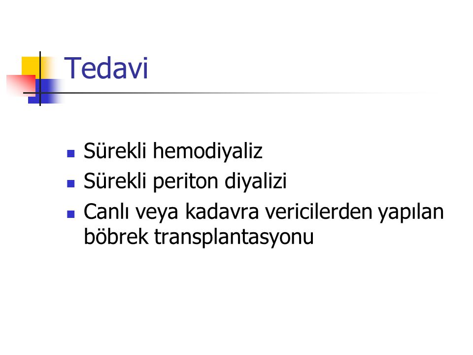 Tedavi Sürekli hemodiyaliz Sürekli periton diyalizi