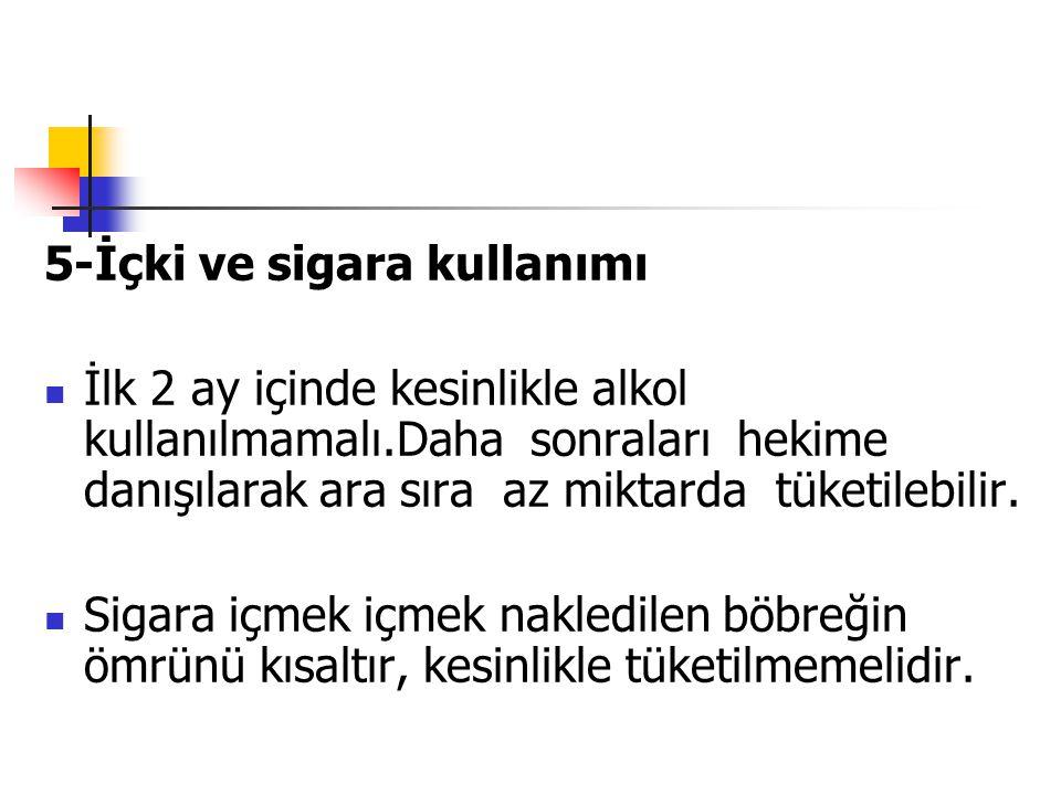 5-İçki ve sigara kullanımı