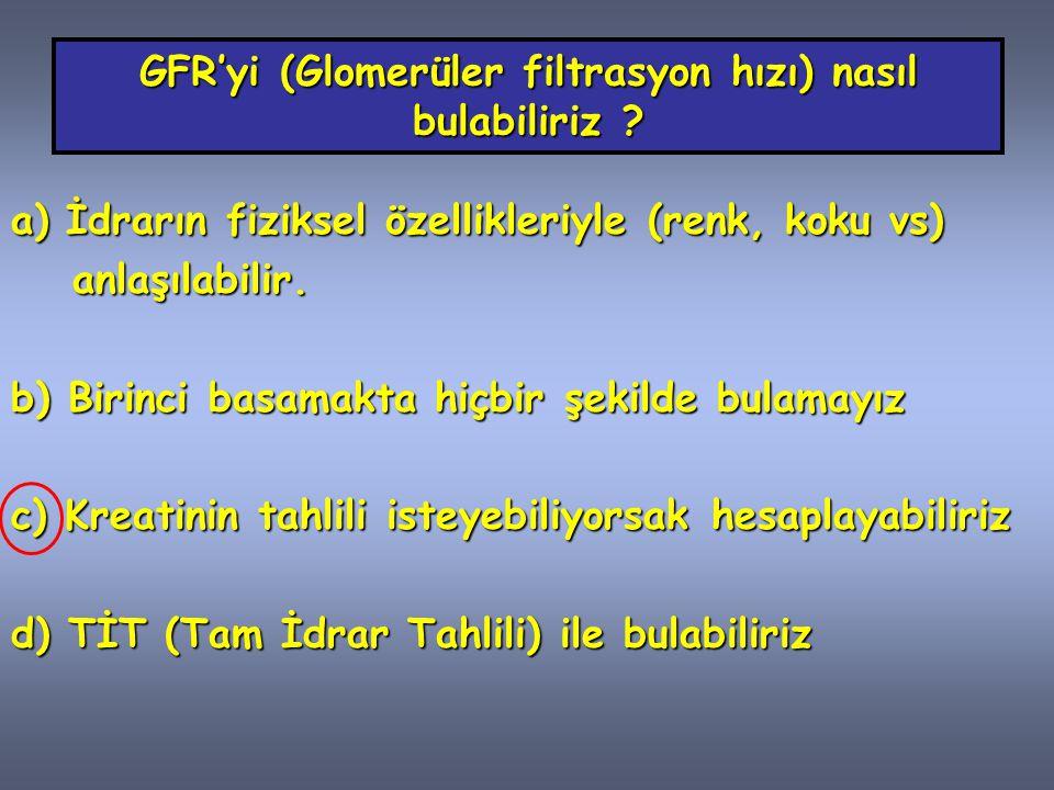 GFR'yi (Glomerüler filtrasyon hızı) nasıl bulabiliriz