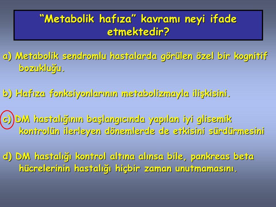 Metabolik hafıza kavramı neyi ifade etmektedir