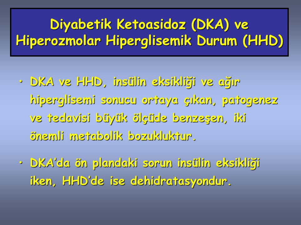 Diyabetik Ketoasidoz (DKA) ve Hiperozmolar Hiperglisemik Durum (HHD)