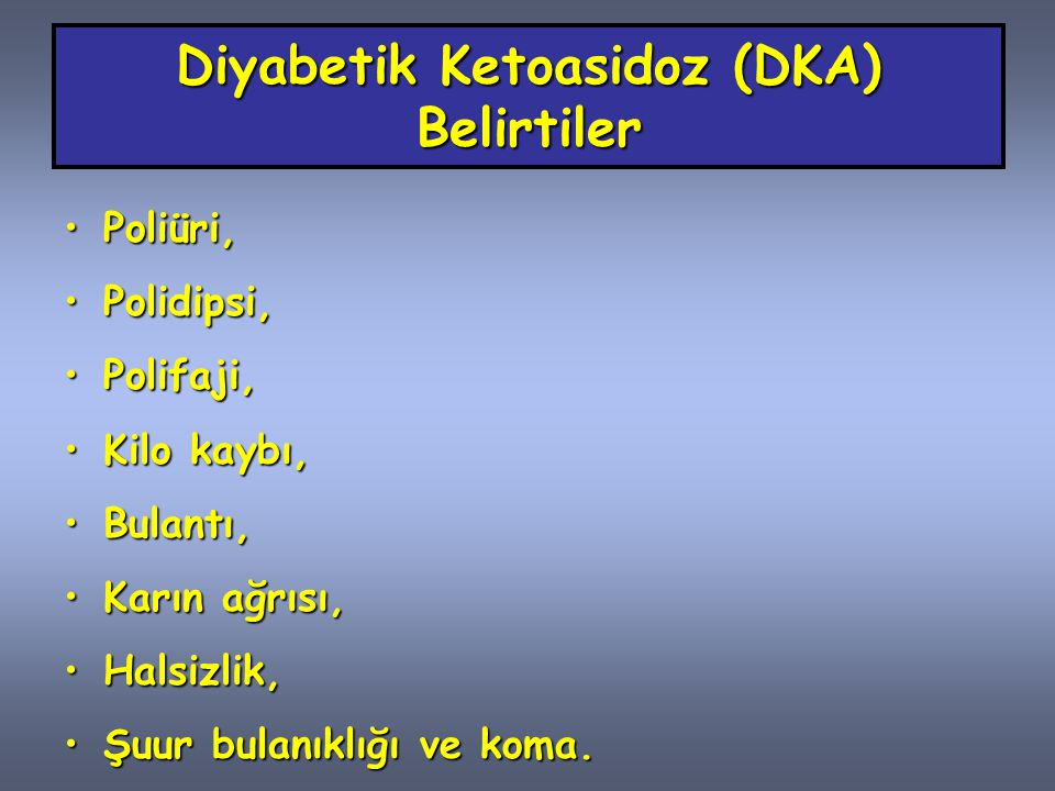 Diyabetik Ketoasidoz (DKA) Belirtiler