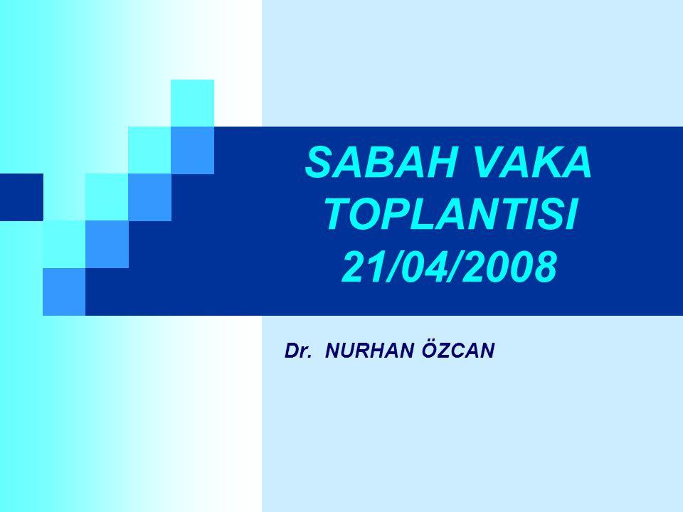 SABAH VAKA TOPLANTISI 21/04/2008
