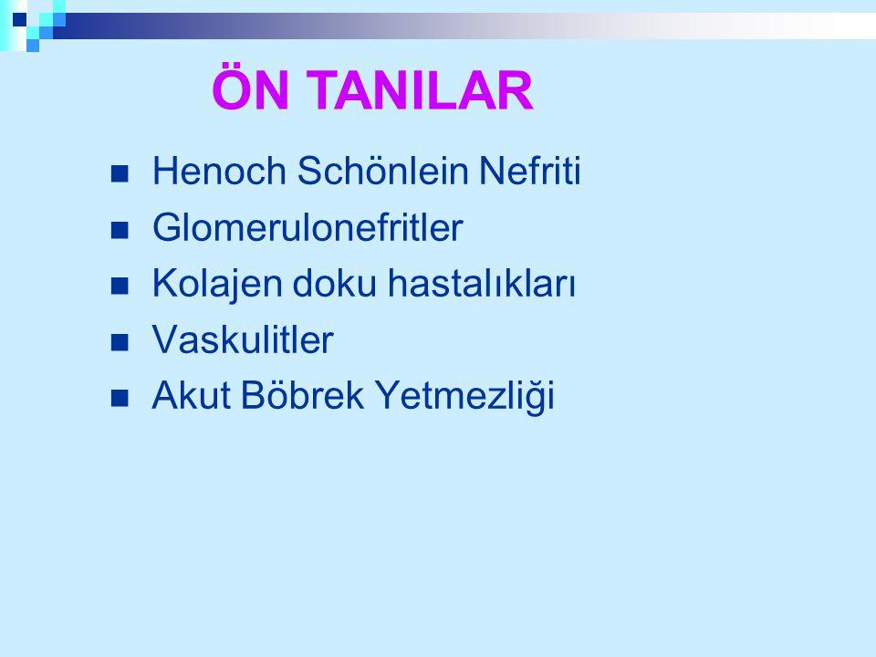 ÖN TANILAR Henoch Schönlein Nefriti Glomerulonefritler