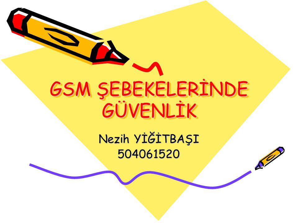 GSM ŞEBEKELERİNDE GÜVENLİK