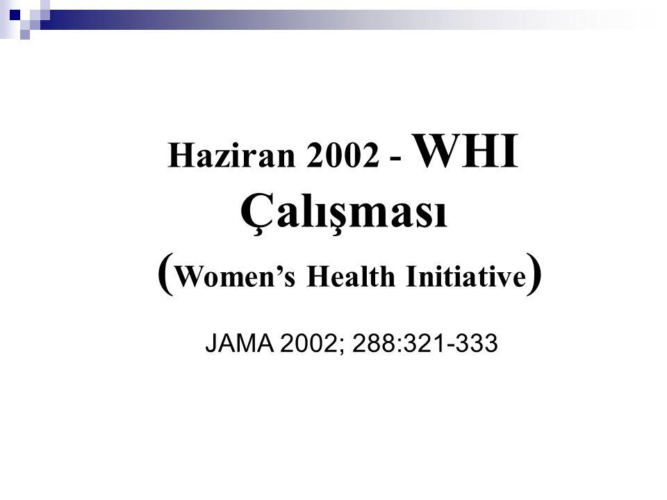 Haziran 2002 - WHI Çalışması (Women's Health Initiative)