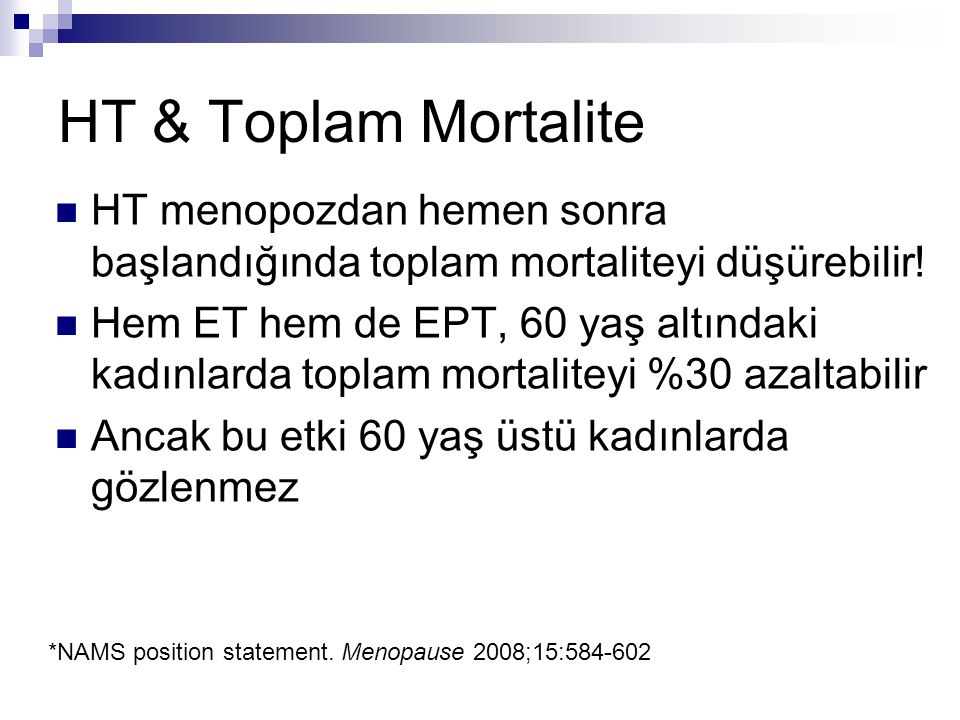 HT & Toplam Mortalite HT menopozdan hemen sonra başlandığında toplam mortaliteyi düşürebilir!