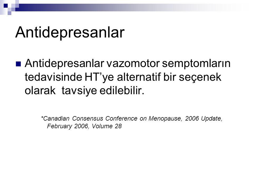 Antidepresanlar Antidepresanlar vazomotor semptomların tedavisinde HT'ye alternatif bir seçenek olarak tavsiye edilebilir.
