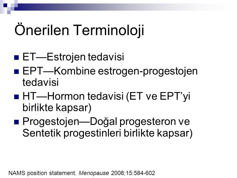 Önerilen Terminoloji ET—Estrojen tedavisi