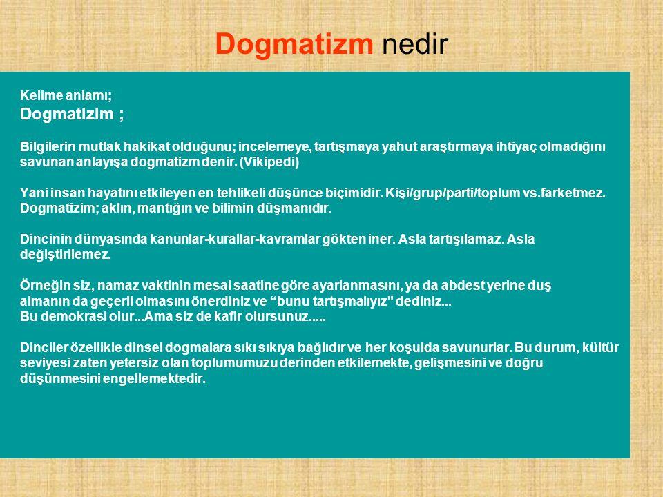 Dogmatizm nedir Dogmatizim ; Kelime anlamı;
