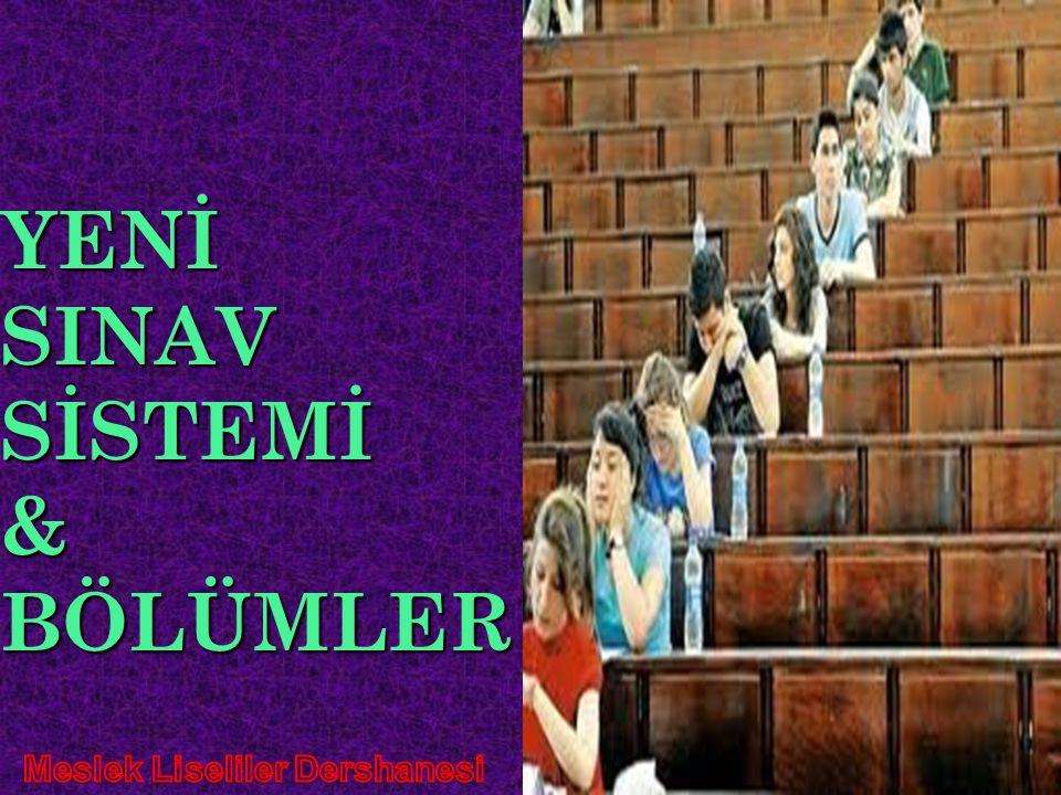 YENİ SINAV SİSTEMİ & BÖLÜMLER