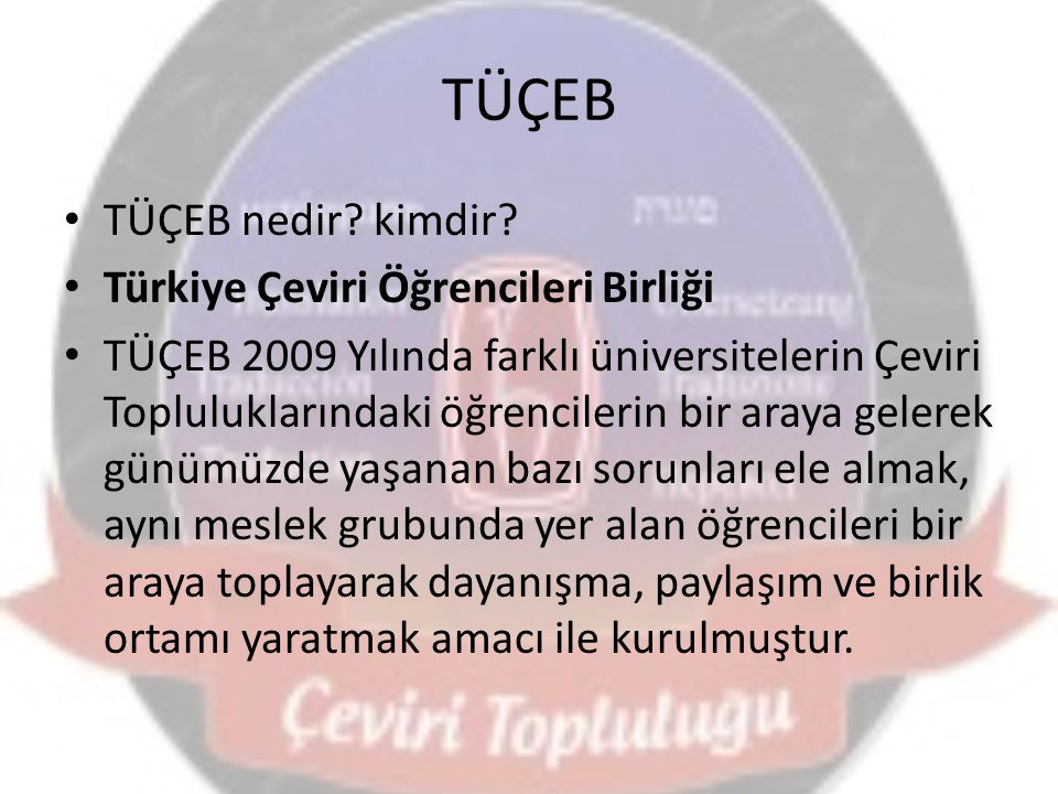 TÜÇEB TÜÇEB nedir kimdir Türkiye Çeviri Öğrencileri Birliği