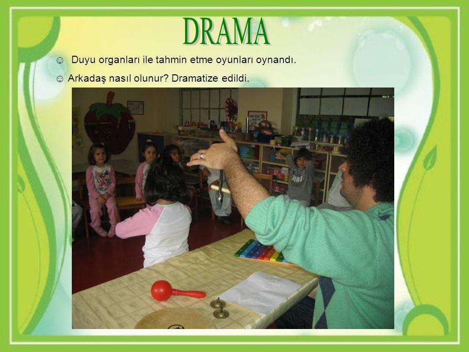 DRAMA Duyu organları ile tahmin etme oyunları oynandı.