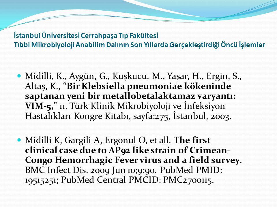 İstanbul Üniversitesi Cerrahpaşa Tıp Fakültesi Tıbbi Mikrobiyoloji Anabilim Dalının Son Yıllarda Gerçekleştirdiği Öncü İşlemler