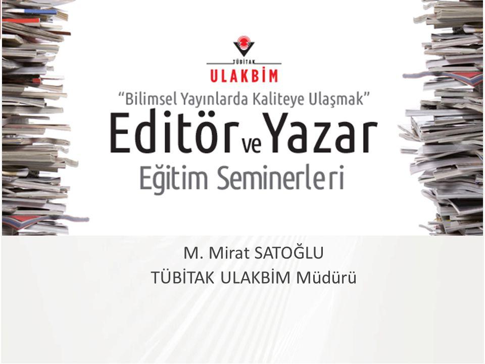 M. Mirat SATOĞLU TÜBİTAK ULAKBİM Müdürü