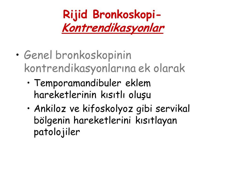 Rijid Bronkoskopi-Kontrendikasyonlar