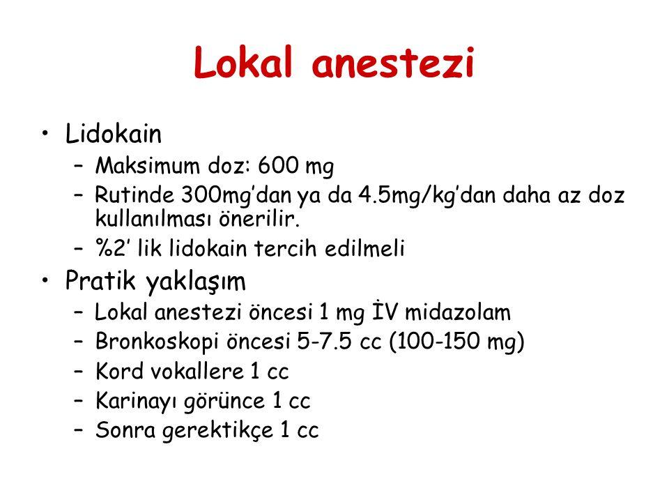 Lokal anestezi Lidokain Pratik yaklaşım Maksimum doz: 600 mg