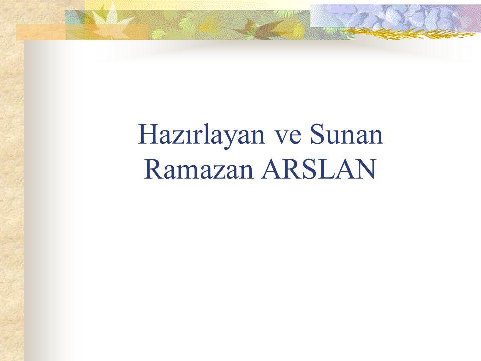 Hazırlayan ve Sunan Ramazan ARSLAN