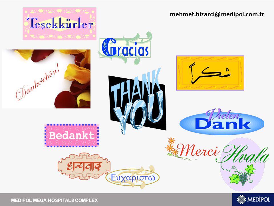 mehmet.hizarci@medipol.com.tr MEDIPOL MEGA HOSPITALS COMPLEX