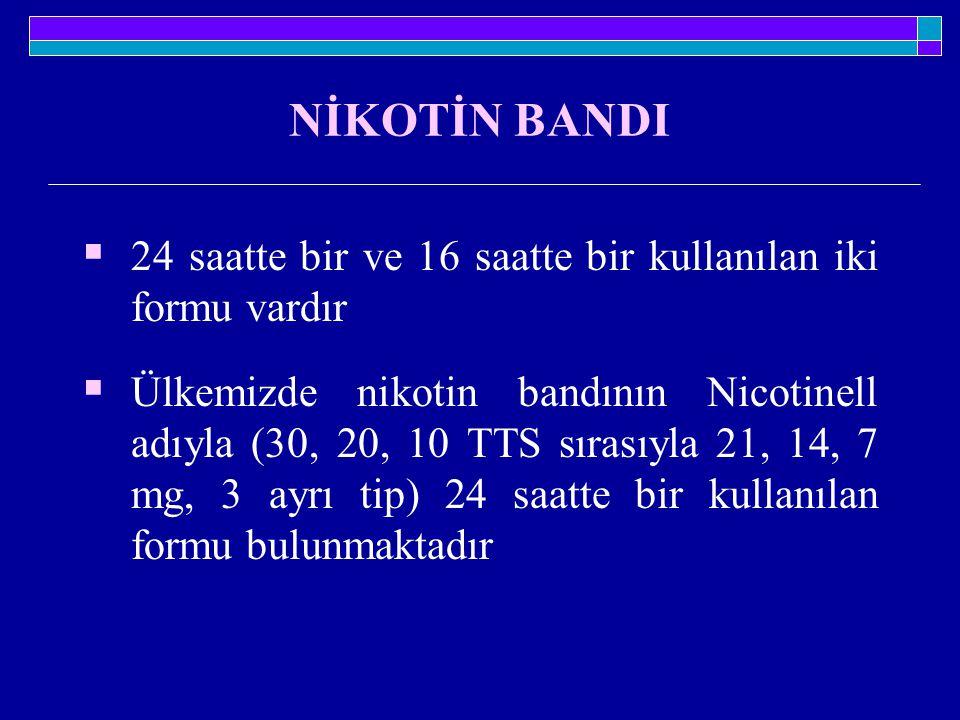 NİKOTİN BANDI 24 saatte bir ve 16 saatte bir kullanılan iki formu vardır.