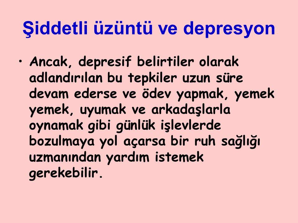Şiddetli üzüntü ve depresyon