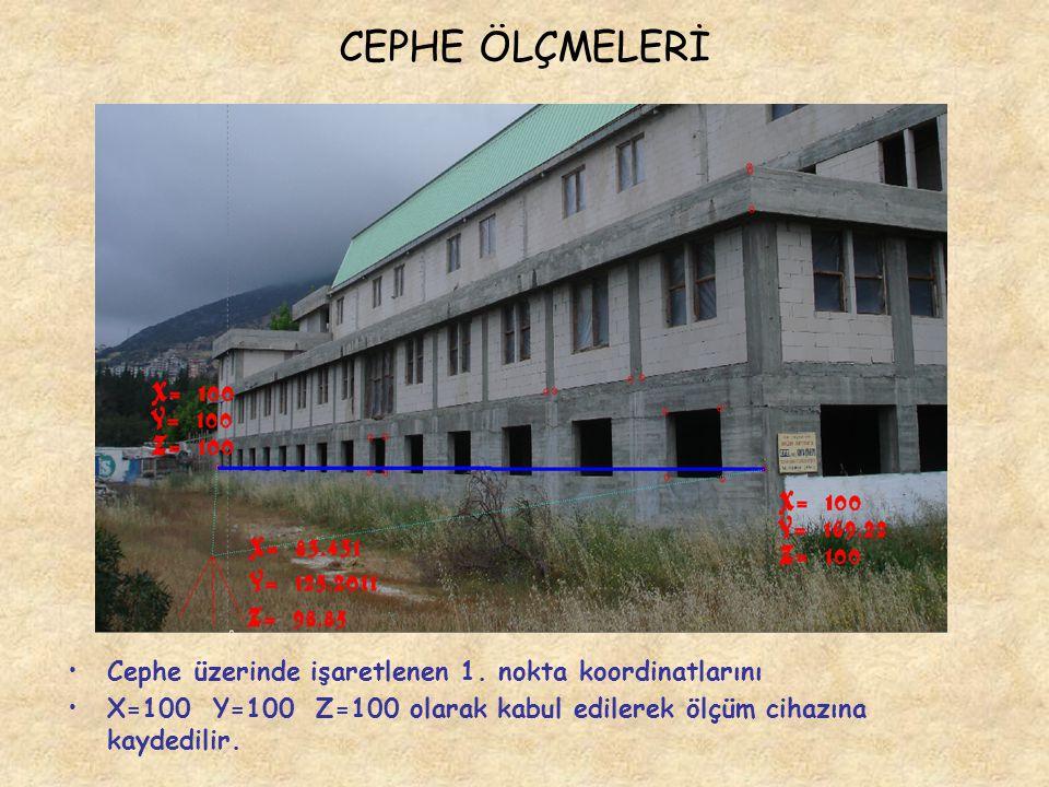 CEPHE ÖLÇMELERİ Cephe üzerinde işaretlenen 1. nokta koordinatlarını