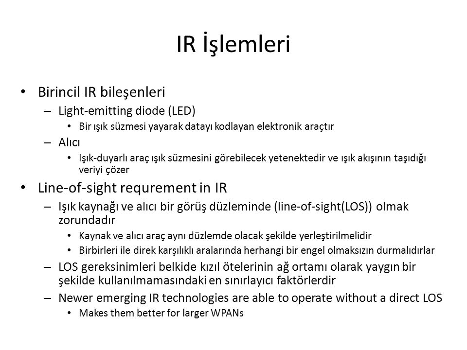 IR İşlemleri Birincil IR bileşenleri Line-of-sight requrement in IR