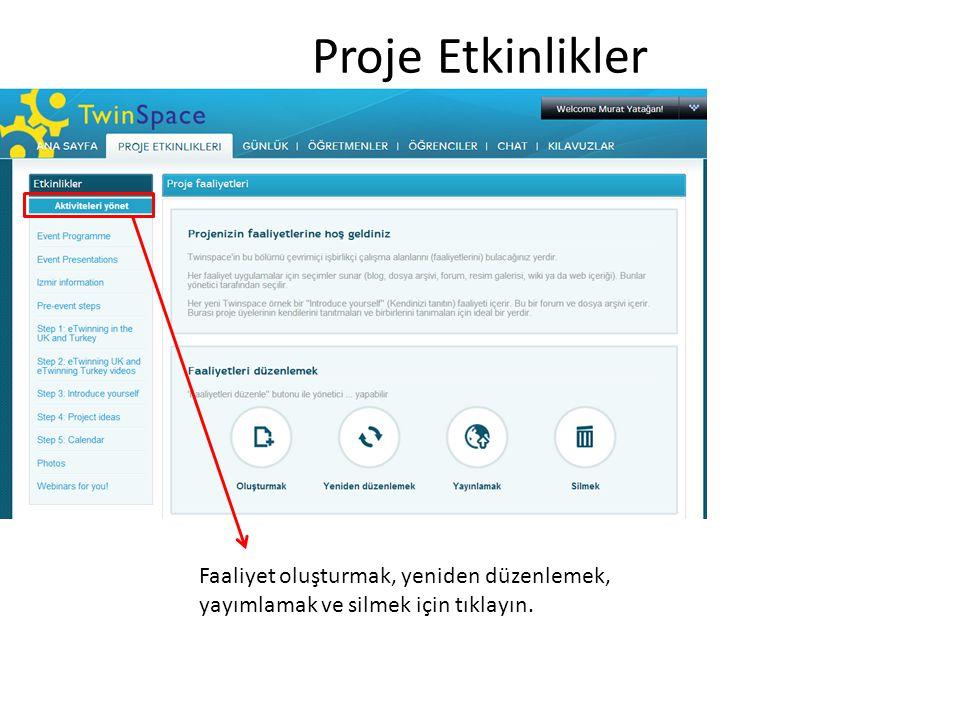 Proje Etkinlikler Faaliyet oluşturmak, yeniden düzenlemek, yayımlamak ve silmek için tıklayın.