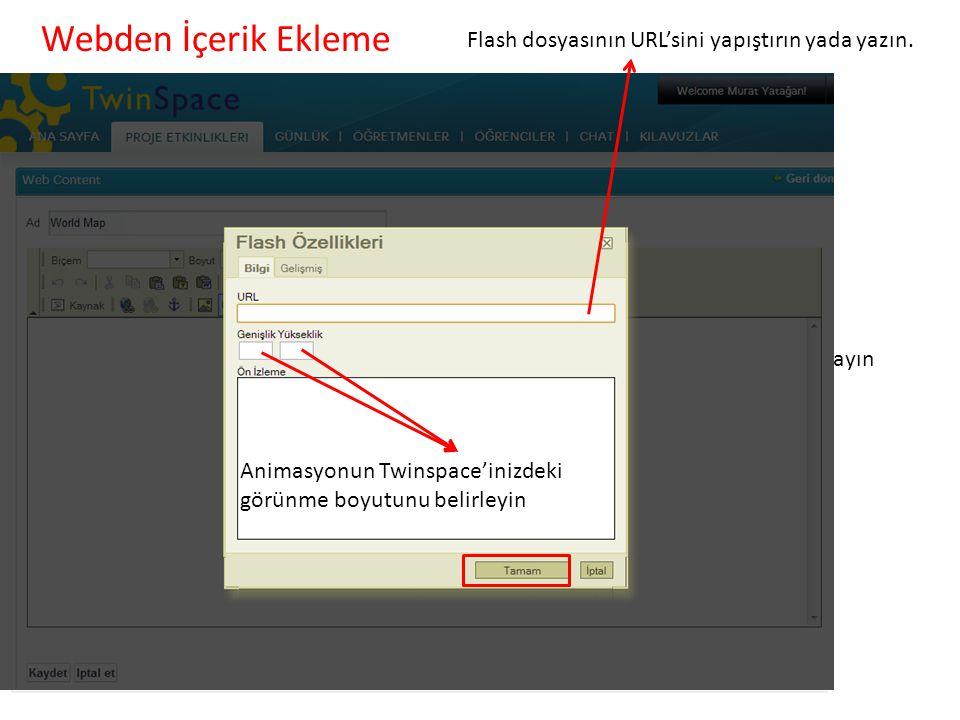 Webden İçerik Ekleme Flash dosyasının URL'sini yapıştırın yada yazın.