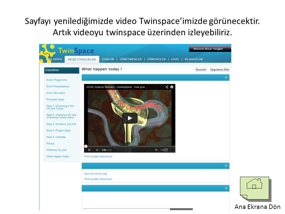 Sayfayı yenilediğimizde video Twinspace'imizde görünecektir