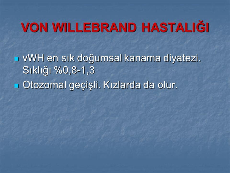 VON WILLEBRAND HASTALIĞI