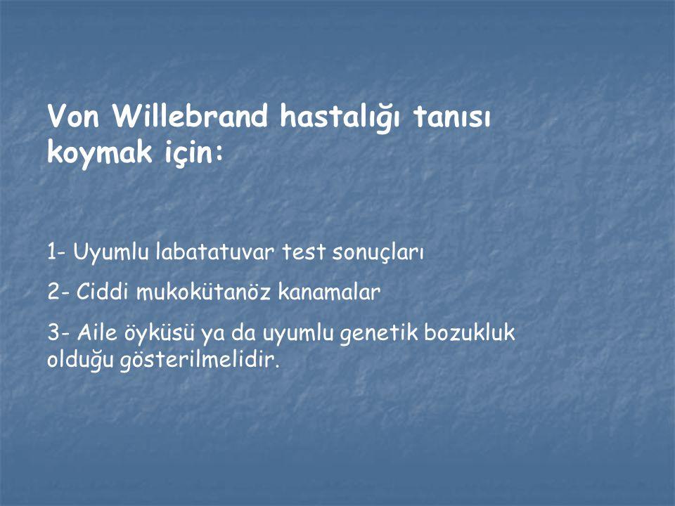 Von Willebrand hastalığı tanısı koymak için: