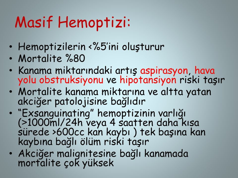 Masif Hemoptizi: Hemoptizilerin <%5'ini oluşturur Mortalite %80