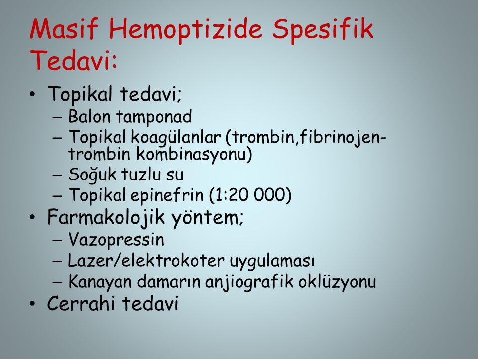 Masif Hemoptizide Spesifik Tedavi: