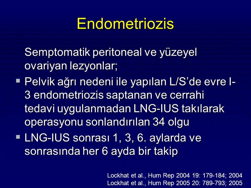 Endometriozis Semptomatik peritoneal ve yüzeyel ovariyan lezyonlar;